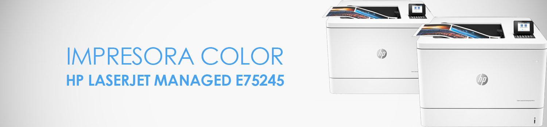 caracteristicas impresora hp e75245dn